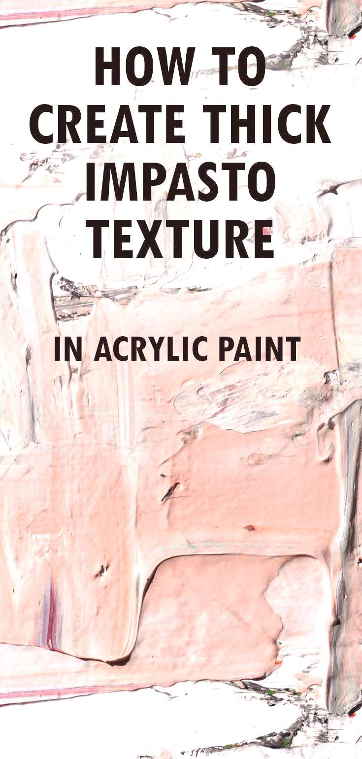 How to create a thick impasto texture in acrylic paint