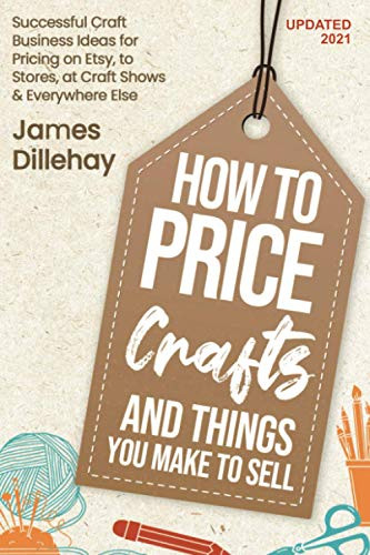 How to Price Crafts and Things You Make to Sell Successful